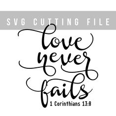 Love never fails SVG file for cut Bible verse svg cutting file Cricut svg design Vinyl iron on file Saying SVG craft file 1 Corinthians 13:8 by TheBlackCatPrints on Etsy