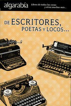 De Escritores, poetas y locos...    Me topé con este librito y muchos otros