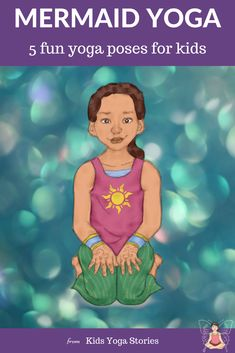Who doesn't like to pretend to be a mermaid swimming freely in the ocean!  We're sharing our favorite mermaid books and some suggested mermaid yoga poses for kids. Enjoy!  Kids Yoga Stories  #kidsyogastories #mermaids #kidsyoga #yogaposes #yogaposesforkids #yogaforkids #oceanyoga