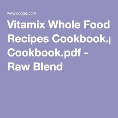 I shared this recipe with my stepmom and as she notes its so vitamix whole food recipes cookbookpdf raw blend forumfinder Image collections