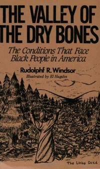 Read Rudolphf R. Windsor's book The Valley of the Dry Bones: The Conditions That Face Black People in America Today. Published on by Windsor Golden Series. Black History Books, Black History Facts, Black Books, Books To Buy, I Love Books, Good Books, Books To Read, African American Literature, American History