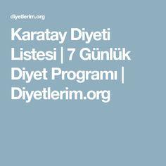 Karatay Diyeti Listesi | 7 Günlük Diyet Programı | Diyetlerim.org