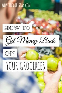 How to Get Money Back on Your Groceries - whatthegirlssay.com Read now or PIN…