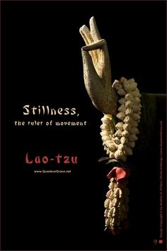 """""""Stillness, the ruler of movement. Taoism Quotes, Lao Tzu Quotes, Zen Quotes, Wisdom Quotes, Inspirational Quotes, Positive Quotes, Qoutes, Life Quotes, Tao Te Ching"""