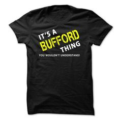 It is a BUFFORD Thing Tee - #boyfriend gift #bridal gift. PURCHASE NOW => https://www.sunfrog.com/No-Category/It-is-a-BUFFORD-Thing-Tee-Black.html?68278