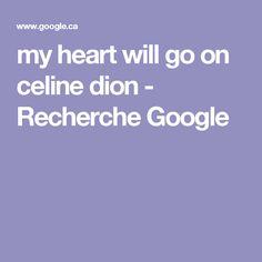 my heart will go on celine dion - Recherche Google