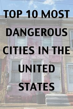 Top 10 Most Dangerous Cities in the U.S. - Here's the list of the 10 most dangerous cities in the United States. Don't know about you, but we're definitely not going to these cities anytime soon!