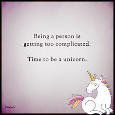 Time to be a Unicorn! Peace And Love, Love You, Intelligence Is Sexy, Funny Quotes, Funny Memes, Unicorns And Mermaids, Little Unicorn, Praise God, Knowing God
