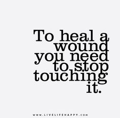 To Heal a Wound You | Live Life Happy | Bloglovin'