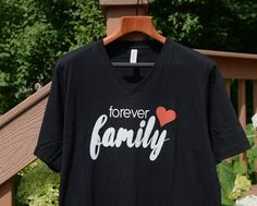 Adoption shirt forever family shirt adoption by loveunrationed Family Reunion Shirts, Family Vacation Shirts, Family Tees, China Adoption, Adoption Day, Christian Shirts, Shirt Designs, T Shirt, Foster Care