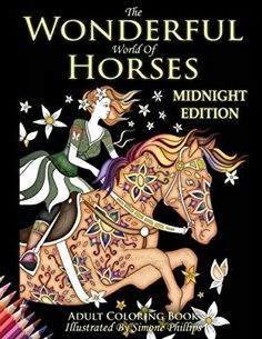 The Wonderful World of Horses: Midnight Edition: Images now with a midnight black background Horse Coloring Pages, Coloring Books, Image Now, Book 1, Black Backgrounds, Adult Coloring, Wonders Of The World, Horses, Illustration
