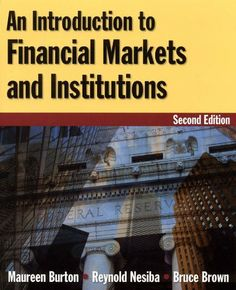 An Introduction to Financial Markets and Institutions by Maureen Burton. Save 31 Off!. $79.52. Edition - 2. Publisher: M.E. Sharpe; 2 edition (December 1, 2009). Author: Maureen Burton. Publication: December 1, 2009