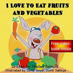 Kids books: I Love to Eat Fruits and Vegetables (kids books, children's books ages 4-8, Bedtime stories): (Bedtime stories children's books collection) … stories children's books collection Book 3)  BUY NOW        Free eBook for a limited time!   Free video-book inside!  Jimmy, the little bunny, doesn't like fruits and vegetables. He wants candy  ..