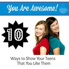 10 Ways to Show Your Teens That You Like Them by Wendy of Hip Homeschool Moms writing for The Busy Mom