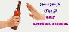 Some Simple Tips To Quit Drinking Alcohol Quit Drinking Alcohol, Quitting Alcohol, Stop Hair Loss, Health Tips, Alcoholic Drinks, Simple, Beauty, Cosmetology, Alcoholic Beverages