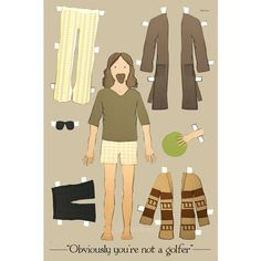 The Big Lebowski the Dude paper doll print, Dude, awesome http://www.pinterest.com/pearlswithplaid/paper-dolls-for-real/