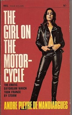 Novel written by André Pieyre de Mandiargues's La Motocyclette (The Girl on the Motorcycle, 1963).     A story about an unfaithful naked girl... well under her black leather suit, that is... and she rides a big black Harley all the way to be by her lover. The unfaithful girl is played by Marianne Faithfull.