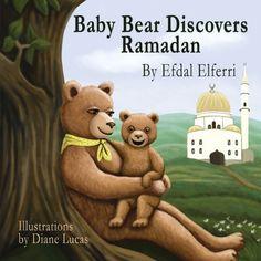 Baby Bear Discovers Ramadan by Efdal Elferri, http://www.amazon.com/dp/1450720099/ref=cm_sw_r_pi_dp_Om0Prb150SZ8C
