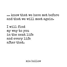 "Soulmate And Love Quotes: Soulmate Quotes : "" know that we have met before and that we will meet again"" -M. - Hall Of Quotes Angst Quotes, Truth Quotes, Me Quotes, Qoutes, Dark Quotes, Sweet Quotes, Poetry Quotes, Deep Relationship Quotes, Relationships"