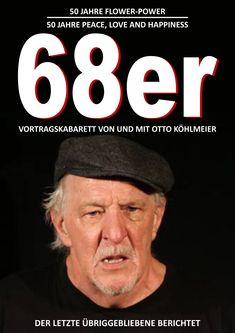 """Anlässlich des Jubiläumsjahres """"50 Jahre 68er-Bewegung"""" hat der Schauspieler und Kabarettist Otto Köhlmeier (Jahrgang 1949) ein Programm über diese Zeit erarbeitet. Flower Power, Movies, Movie Posters, Film Director, Actors, The Fifties, Films, Film Poster, Popcorn Posters"""