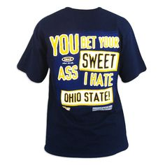 "Michigan Wolverines ""YBYSA"" I Hate Ohio State T-Shirt"