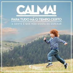 #mensagenscomamor #calma #tempo #frases #reflexão #esperar