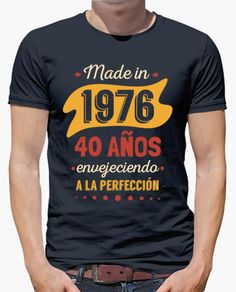 50 Años Envejeciendo a la Perfección 40th Birthday, Birthday Shirts, Birthday Memes, Design T Shirt, Shirt Designs, Personalized Birthday Gifts, T Art, Trending Outfits, Mens Fashion