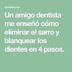 Un amigo dentista me enseñó cómo eliminar el sarro y blanquear los dientes en 4 pasos.