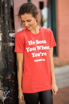 Charlie Southern He See's You When You're Drinking T Shirt at reddressboutique.com