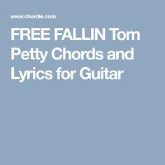 Free Fallin Tom Petty Chords And Lyrics For Guitar