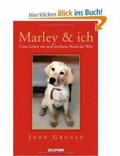 Marley & ich - John Grogan: Unglaublich lustige und schöne Geschichte. Ursprünglich ein Spontankauf von mir am Flughafen, musste im Flugzeug mehrmals laut lachen. Tipp: Taschentücher bereithalten - zum Lachen und Weinen