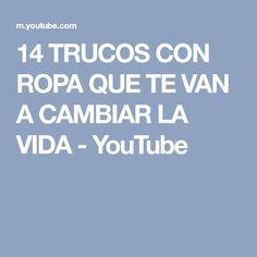 14 TRUCOS CON ROPA QUE TE VAN A CAMBIAR LA VIDA - YouTube