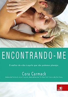 Encontrando-me: O melhor da vida é aquilo que não podemos planejar (Perdendo-me Livro 3) por Cora Carmack, http://www.amazon.com.br/dp/B015YM39VA/ref=cm_sw_r_pi_dp_R3AAwb165X0KP
