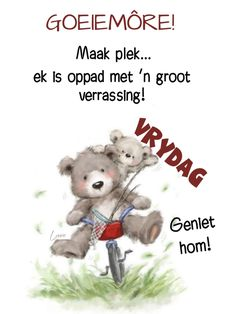 Lekker Dag, Goeie More, Afrikaans Quotes, Friday Humor, Morning Greeting, Words, Motivation, Text Posts, Daily Motivation