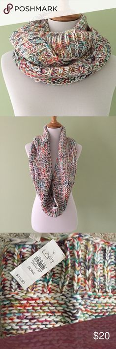 NEW Ann Taylor Loft Colorful Knit Infinity Scarf Brand new with tags! Retailed for $39.50. Beautiful Chunky Knit Scarf Colorful- will go with everything! Infinity Style Very warm! LOFT Accessories Scarves & Wraps