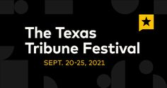 These and other topics will likely have the Tribune's producers working until the last minute to keep the festival's prerecorded watch-on-demand programming current with events. Most of the few sessions being presented live are reserved for premium ticket holders, though some are set aside for Texas Tribune members or for students, who continue to receive […] The post It's #TribFest2021, live from (your laptop on) Congress Avenue! On September 20, the virtual Texas Tribune Festival will be
