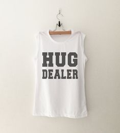 hug dealer funny muscle tee womens girls teens unisex grunge tumblr instagram blogger punk dope swag hype hipster birthday gifts merch
