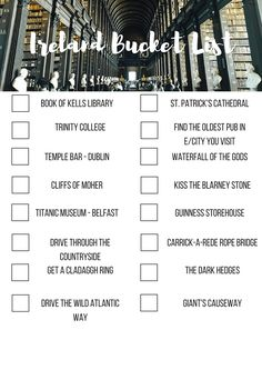 Bucket list for Ireland We did most of this and plenty more (less tourist things) during our semester.