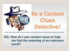 Students learn to be a Context Clue Detective by reviewing types of context clues (synonyms, antonyms, prefixes, suffixes, rootwords, content, and ...