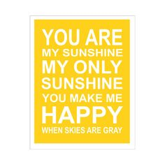 """I sing this to my boys before they go to sleep....I replace """"sunshine"""" with their name. :)"""