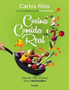 Cocina comida real: Más de 100 recetas para realfooders (Divulgación) de Carlos Ríos Tapas, Pudding, Christmas Ornaments, Holiday Decor, Desserts, Food, Matrix, Kindle, Free Epub