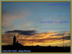 TuttoPerTutti: GIUSEPPE UNGARETTI (Alessandria d'Egitto, 08 febbraio 1888 – Milano, 01 giugno 1970) MATTINA