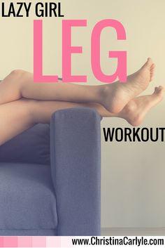Lazy Girl Leg Workout
