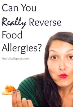 Can You Really Reverse Food Allergies? - Holistic Squid