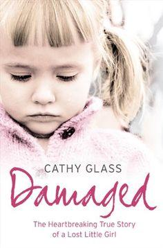 Damaged: The Heartbreaking True Story of a Forgotten Child by Cathy Glass,http://www.amazon.com/dp/0007236360/ref=cm_sw_r_pi_dp_yAmWsb01ZFHZRTV6