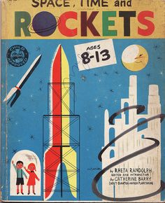 Space, Time and Rockets by Rehta Randolph, edited by Catherine Barry (Assistant Curator, Hayden Planetarium). Cover art by Art Seiden. Inside art by Jacque Stain. 1952