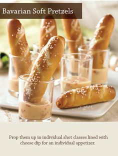 NEW Bavarian Soft Pretzels - Prop them up in individual shot classes lined with cheese dip for an individual appetizer.