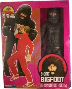 Bionic Big Foot. I was fascinated by this when it was TV, but it terrified me at the same time.