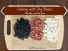 Five Little Homesteaders: Cooking with Dried Beans: Why and How
