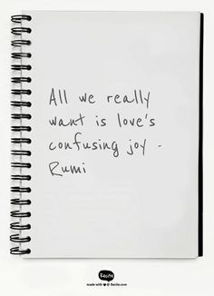 All we really want is love's confusing joy -Rumi - Quote From Recite.com #RECITE #QUOTE